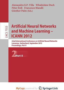 Artificial Neural Networks and Machine Learning - Icann 2012