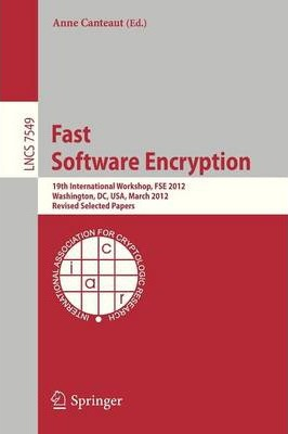 Fast Software Encryption: 19th International Workshop, FSE 2012, Washington, DC, USA, March 19-21, 2012. Revised Selected Papers