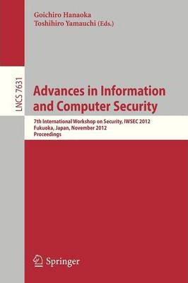 Advances in Information and Computer Security: 7th International Workshop on Security, IWSEC 2012, Fukuoka, Japan, November 7-9, 2012, Proceedings