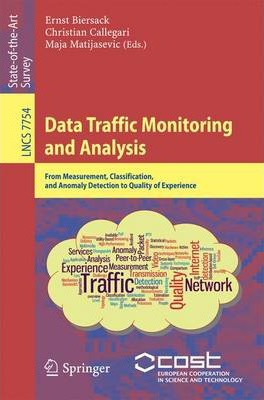 Data Traffic Monitoring and Analysis  From Measurement, Classification, and Anomaly Detection to Quality of Experience