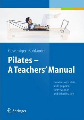 Pilates a Teachers' Manual - Verena Geweniger, Alexander Bohlander