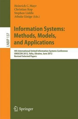 Information Systems: Methods, Models, and Applications: 4th International United Information Systems Conference, UNISCON 2012, Yalta, Ukraine, June 1-3, 2012, Revised Selected Papers