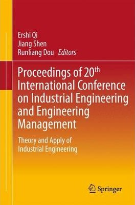 Proceedings of 20th International Conference on Industrial Engineering and Engineering Management: Theory and Apply of Industrial Engineering