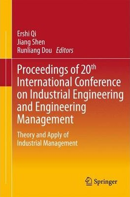 Proceedings of 20th International Conference on Industrial Engineering and Engineering Management: Theory and Apply of Industrial Management
