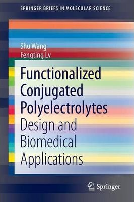 Functionalized Conjugated Polyelectrolytes: Design and Biomedical Applications