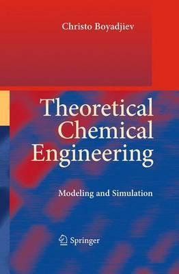 Theoretical Chemical Engineering  Modeling and Simulation