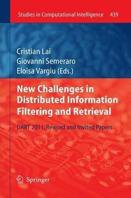 New Challenges in Distributed Information Filtering and Retrieval : DART 2011: Revised and Invited Papers