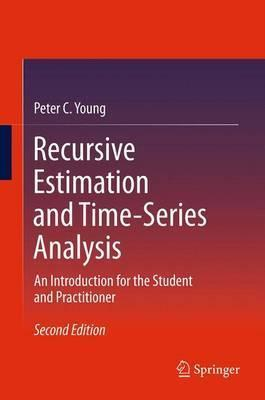 Recursive Estimation and Time-Series Analysis: An Introduction for the Student and Practitioner