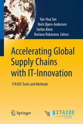 Accelerating Global Supply Chains with IT-Innovation  ITAIDE Tools and Methods