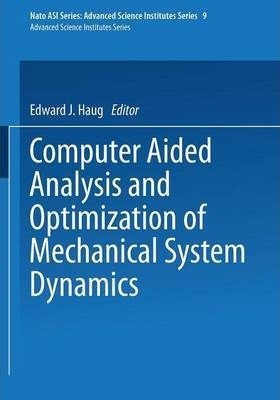 Computer Aided Analysis and Optimization of Mechanical System