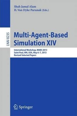 Multi-Agent-Based Simulation XIV: International Workshop, MABS 2013, Saint Paul, MN, USA, May 6-7, 2013, Revised Selected Papers