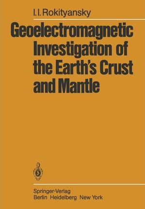 Geoelectromagnetic Investigation of the Earth's Crust and Mantle