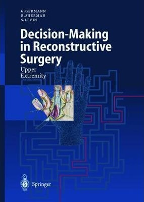 Decision-Making in Reconstructive Surgery: Upper Extremity