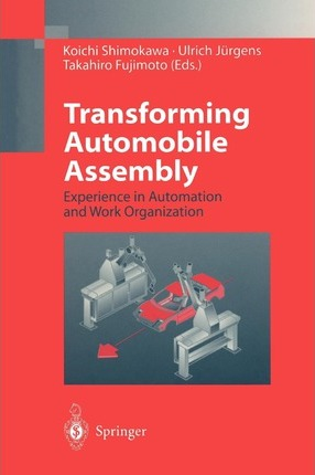 Transforming Automobile Assembly: Experience in Automation and Work Organization