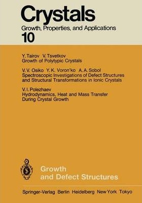 Growth and Defect Structures