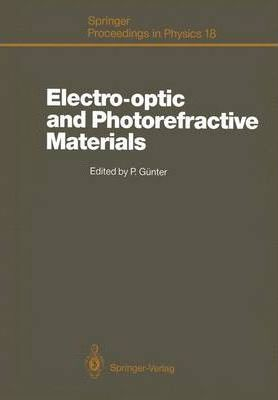 Electro-optic and Photorefractive Materials: Proceedings of the International School on Material Science and Technology, Erice, Italy, July 6-17, 1986