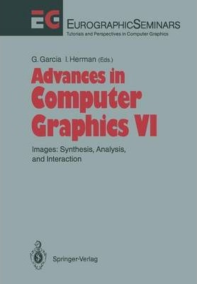 Advances in Computer Graphics: Images: Synthesis, Analysis, and Interaction
