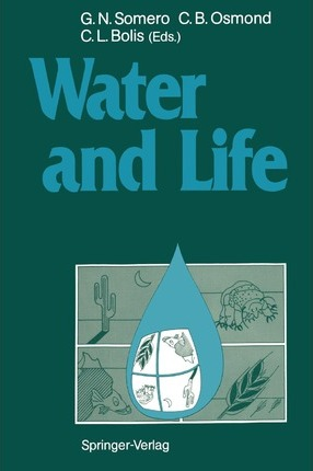 Water and Life: Comparative Analysis of Water Relationships at the Organismic, Cellular, and Molecular Levels