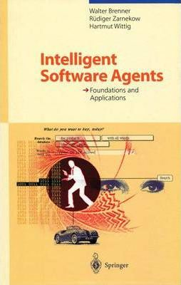 Intelligent Software Agents: Foundations and Applications