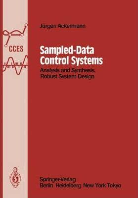 Sampled-Data Control Systems: Analysis and Synthesis, Robust System Design
