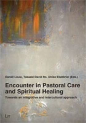 Encounter in Pastoral Care and Spiritual Healing