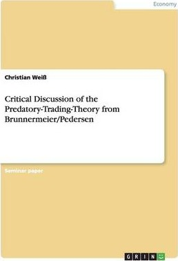 Critical Discussion of the Predatory-Trading-Theory from Brunnermeier/Pedersen