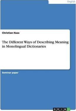 The Different Ways of Describing Meaning in Monolingual Dictionaries