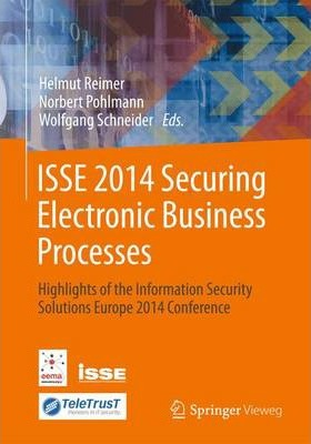 ISSE 2014 Securing Electronic Business Processes: Highlights of the Information Security Solutions Europe 2014 Conference