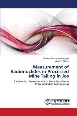Measurement of Radionuclides in Processed Mine Tailing in Jos