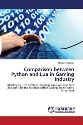 Comparison Between Python and Lua in Gaming Industry : Pradhan