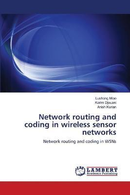 Network Routing and Coding in Wireless Sensor Networks