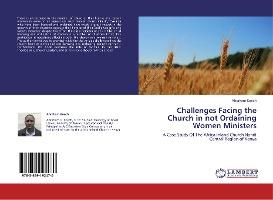 Challenges Facing the Church in Not Ordaining Women Ministers
