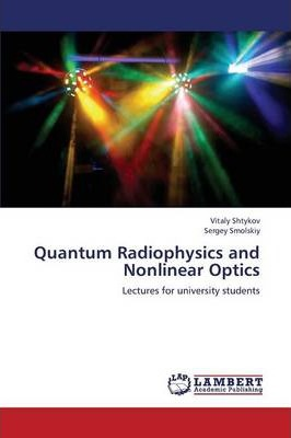 Quantum Radiophysics and Nonlinear Optics