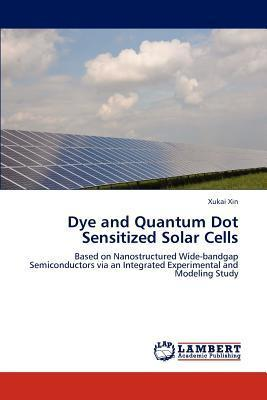 Dye and Quantum Dot Sensitized Solar Cells