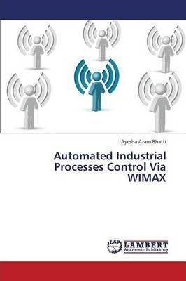 Automated Industrial Processes Control Via Wimax
