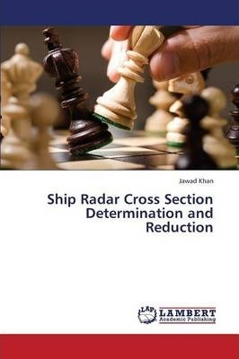 Ship Radar Cross Section Determination and Reduction