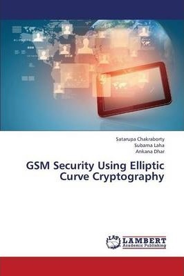 GSM Security Using Elliptic Curve Cryptography