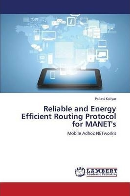 Reliable and Energy Efficient Routing Protocol for Manet's