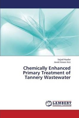Chemically Enhanced Primary Treatment of Tannery Wastewater