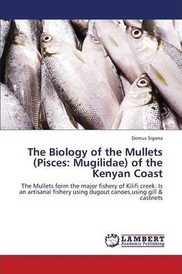 The Biology of the Mullets (Pisces: Mugilidae) of the Kenyan Coast