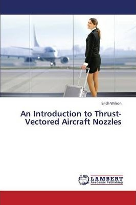 An Introduction to Thrust-Vectored Aircraft Nozzles