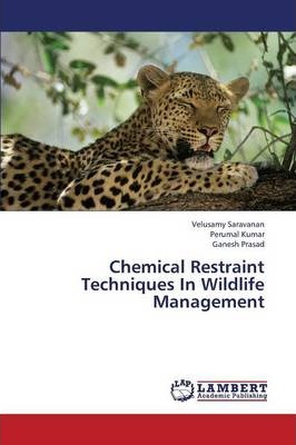 Chemical Restraint Techniques in Wildlife Management