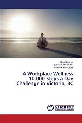 A Workplace Wellness 10,000 Steps a Day Challenge in Victoria, BC