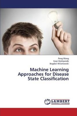 Machine Learning Approaches for Disease State Classification