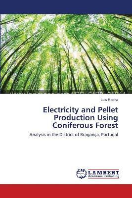 Electricity and Pellet Production Using Coniferous Forest