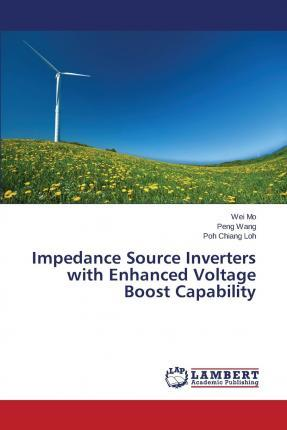 Impedance Source Inverters with Enhanced Voltage Boost Capability