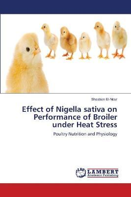 Effect of Nigella Sativa on Performance of Broiler Under Heat Stress