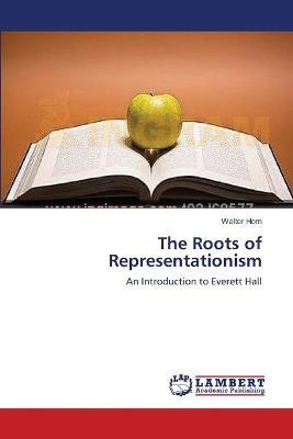 The Roots of Representationism