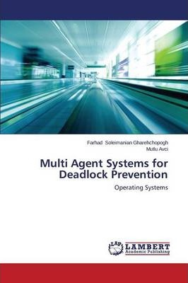 Multi Agent Systems for Deadlock Prevention