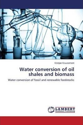 Water Conversion of Oil Shales and Biomass